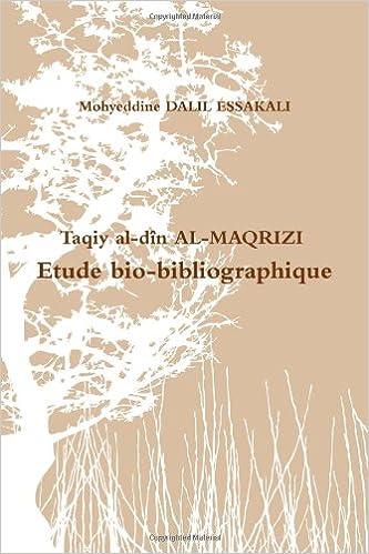 Livre gratuits en ligne Taqiy Al-Dîn Al-Maqrizi: Etude Bio-Bibliographique epub, pdf