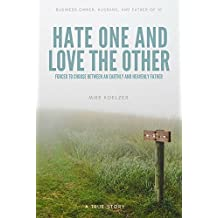 Hate One And Love The Other: Forced To Choose Between An Earthly And Heavenly Father