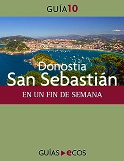 Donostia-San Sebastián. En un fin de semana (Spanish Edition)