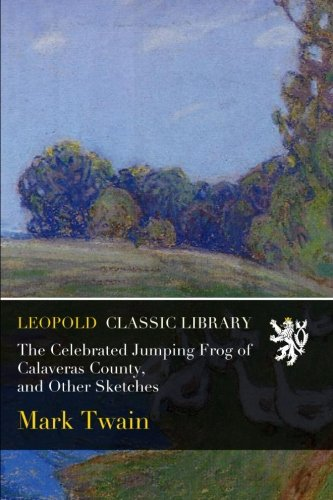An introduction to the literary analysis of the celebrated jumping frog of calaveras county by mark