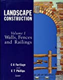 img - for Landscape Construction: Walls, Fences and Railings (Landscape Construction) (Landscape Construction) by C. A. Fortlage (1992-01-30) book / textbook / text book