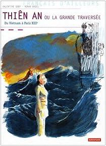 Thiên An ou La grande traversée : Du Vietnam à Paris XIIIe par Badel