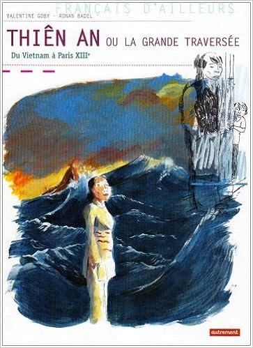 Lire Thiên An ou La grande traversée : Du Vietnam à Paris XIIIe epub, pdf