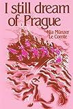 I Still Dream of Prague, Mia M. Le Comte, 0595158420