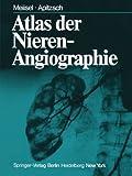 Atlas der Nierenangiographie, P. Meiisel, D.E. Apitzsch, 3642667902