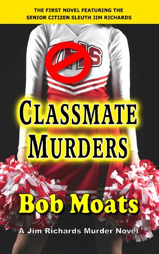 Classmate Murders (Jim Richards Murder Novels Book 1)