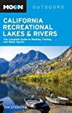 Search : Moon California Recreational Lakes and Rivers: The Complete Guide to Boating, Fishing, and Water Sports (Moon Handbooks)