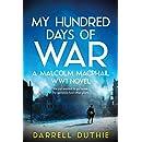 My Hundred Days of War: A Malcolm MacPhail WW1 novel (Malcolm MacPhail WW1 series Book 2)
