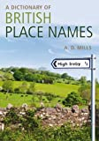 A Dictionary of British Place-Names, David Mills, 019960908X