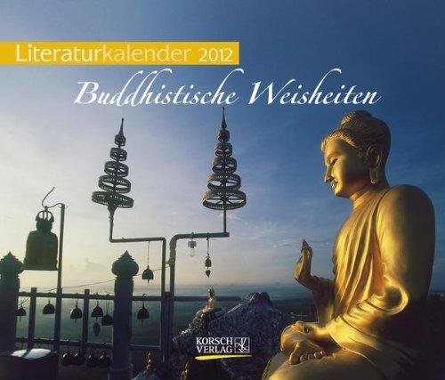 Literaturkalender 2012 Buddhistische Weisheiten: Wochen-Aufstellkalender