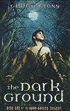 The Dark Ground, Gillian Cross, 0525473505