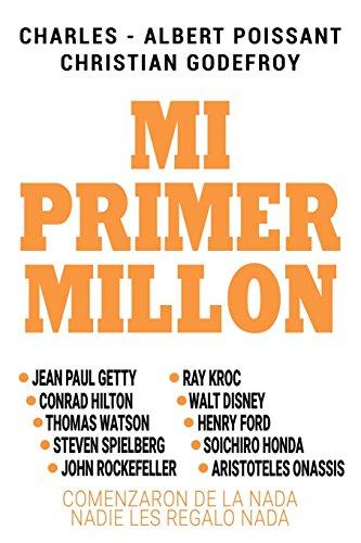 Mi Primer Millon (Spanish Edition) [Christian Godefroy - Charles Albert Poissant] (Tapa Blanda)