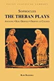img - for By Sophocles - Sophocles: The Theban Plays: Antigone King Oidipous Oidipous at Colonus: 1st (first) Edition book / textbook / text book