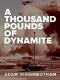 Kindle Store : A Thousand Pounds of Dynamite (Kindle Single)