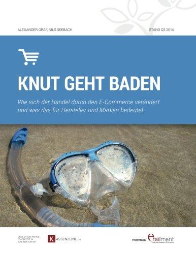 Download Knut geht baden: Wie sich der Handel durch E-Commerce veraendert (German Edition) PDF