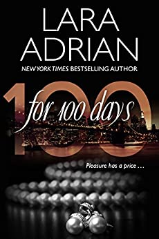For 100 Days: A 100 Series Novel by [Adrian, Lara]