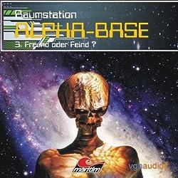 Freund oder Feind (Raumstation Alpha-Base 3)