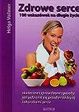 img - for Zdrowe serce 100 wskazowek na dlugie zycie book / textbook / text book