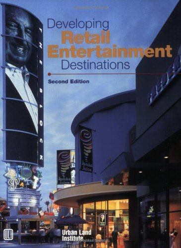 Developing Retail Entertainment Destinations: 1st (First) Edition