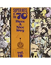 Have A Nice Day! Super Hits Of The '70s, Vol. 18