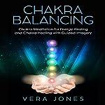 Chakra Balancing: Chakra Meditation for Energy Healing and Chakra Healing | Vera Jones