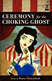 Ceremony for the Choking Ghost, Karen Finneyfrock, 0984251545