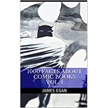 1000 Facts about Comic Books vol. 1