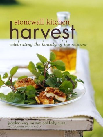 Stonewall Kitchen Harvest - Stonewall Kitchen Harvest: Celebrating the Bounty of the Seasons by Stott, Jim, King, Jonathan, Gunst, Kathy (November 9, 2004) Hardcover