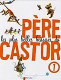 Les plus belles histoires du Père Castor, Tome 1 :