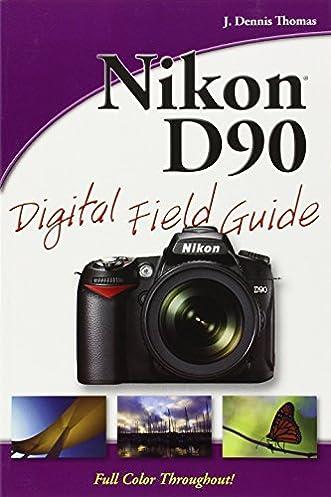 amazon com nikon d90 digital field guide 9780470449929 j dennis rh amazon com Nikon D90 Manual PDF Nikon D90 Manual PDF