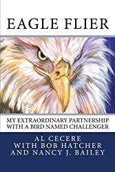 Eagle Flier: My Extraordinary Partnership With a Bird Named Challenger