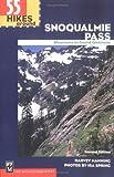 55 Hikes Around Snoqualmie Pass, Harvey Manning and Ira Spring, 0898867770