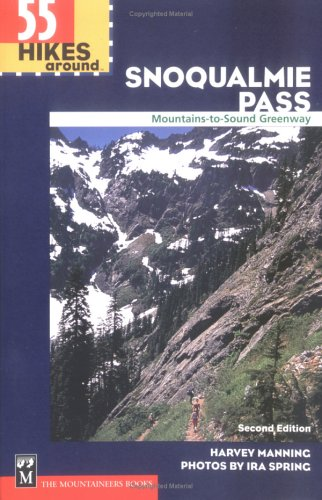 55 Hikes Around Snoqualmie Pass  Mountains To Sound Greenway  100 Hikes In