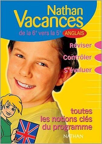 Livre gratuits Nathan vacances collège : Les notions clés du programme - Anglais de la 6ème vers la 5ème pdf
