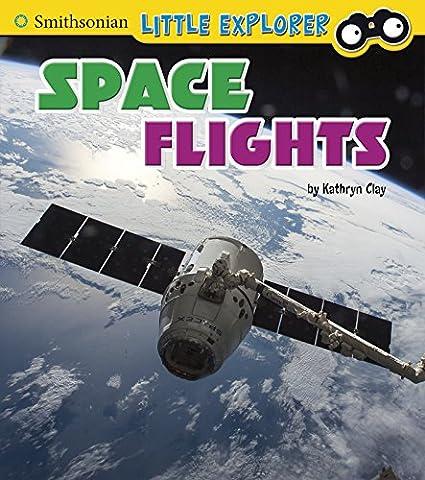Space Flights (Smithsonian Little Explorer: Little Astronauts) - Little Space Explorers
