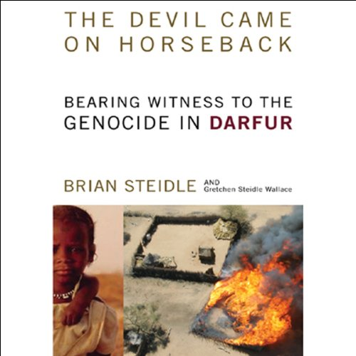 The Devil Came on Horseback: Bearing Witness to the Genocide in Darfur Audiobook [Free Download by Trial] thumbnail
