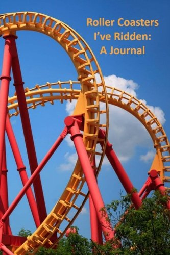 Download Roller Coasters I?ve Ridden: A Journal pdf