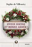 vignette de 'Joyeux suicide et bonne année ! (Sophie de Villenoisy)'