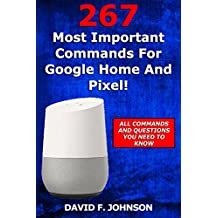 267 Most Important Commands for Google Home and Pixel!