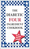 The Diabetic Four Ingredient Cookbook, Emily Cale and Linda Coffee, 0962855049