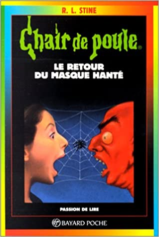 Le Retour Du Masque Hante / The Return of the Haunted Mask (Goosebumps) (French Edition)