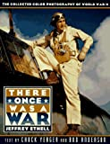 There Once Was a War: Photographs from the Collection of Jeffrey Ethell (Penguin Studio Books)