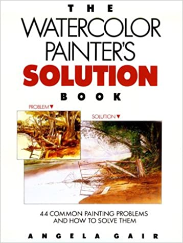 the watercolor painters solution book 44 common painting problems and how to solve them