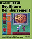 Principles of Healthcare Reimbursement, Casto, Anne and Layman, Elizabeth, 158426070X
