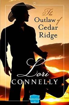 The Outlaw of Cedar Ridge (The Men of Fir Mountain, Book 1) (The Men of Fir Mountain Series) by [Connelly, Lori]