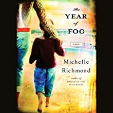 The Year of Fog Audiobook by Michelle Richmond Narrated by Carrington Macduffie