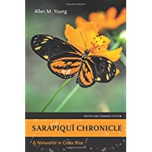 Sarapiquí Chronicle: A Naturalist in Costa Rica, Revised and Expanded Edition