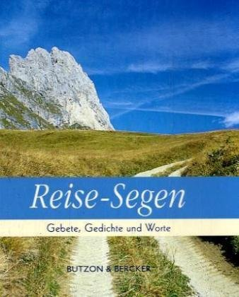 Reise-Segen: Gebete, Gedichte und Worte