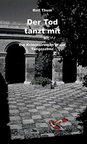 Der Tod tanzt mit: Ein Kriminalroman in der Tangoszene