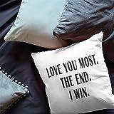 Love You Most. I Win. The End Pillowcase, Love Pillowcase, Decorative Pillow Cover, Home Decor, Valentine Gift, Gift for Girlfriend, Boyfriend, 16x16